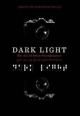 DARK LIGHT: ART OF BLIND PHOTOGRAPHERS - (full) Region Free DVD - Sealed