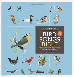 Bird Songs Bible-The Complete Illustrated Reference for NA Birds