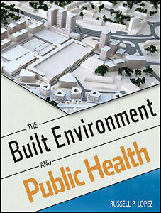 The Built Environment and Public Health, Lopez