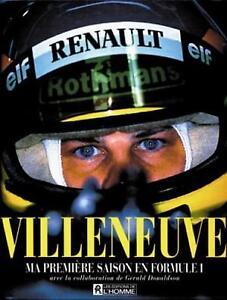 Livre Jacques Villeneuve:  Ma Première Saison Formule 1