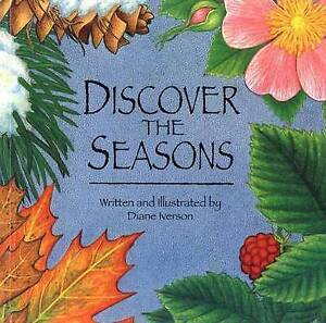 DISCOVER THE SEASONS,Diane Iverson,Excellent Book mon0000057578