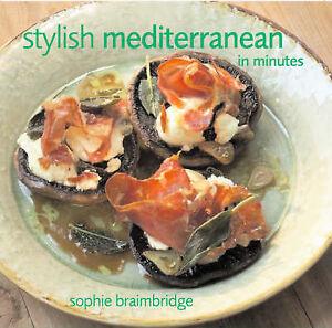 Stylish Mediterranean in Minutes, Braimbridge, Sophie, Very Good Book