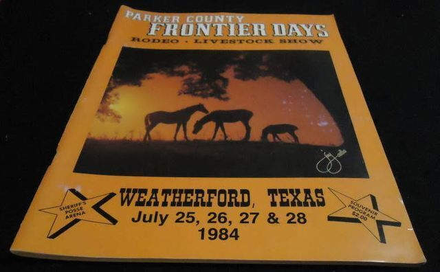 1984  Rodeo Program Parker County  TEXAS Frontier Days Weatherford TX