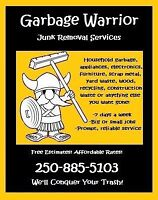 Garbage Warrior Junk Removal - Call Us and Save! 250-885-5103