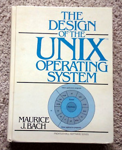 Design of the Unix Operating System (Bach, 1st ed. 1986)