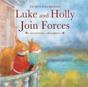 Luke and Holly Join Forces von Nick Croydon (2015, Gebunden)