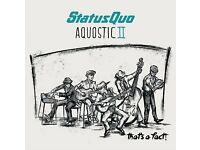 2 x tickets for status quo aquostic live in London royal albert hall. Saturday.1/07/17.