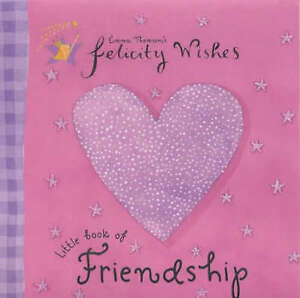 Felicity Wishes: Felicity Wishes Little Book Of Friendship, Thomson, Emma, New B