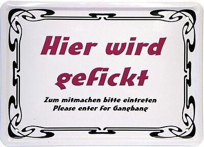 Hier wird gefickt - Türschild 15x21 Spaß Spruch Fun Blechschild MJ 132