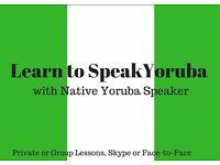 Learn To Speak Yoruba Language from Native Experienced Teacher