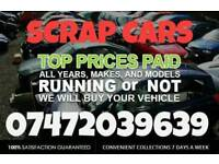 SCRAP CARS BOUGHT FOR CASH BEST PRICE PAID. RECOVERY/BREAKDOWN/DELIVERY AVAILABLE