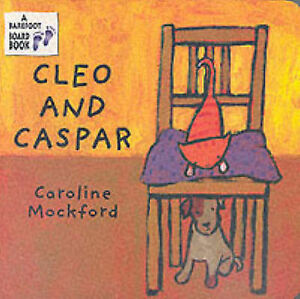 Good, Cleo and Caspar (A Barefoot Board Book), Stella Blackstone, Book