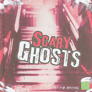 NEW Scary Ghosts (Really Scary Stuff) by Jim Whiting