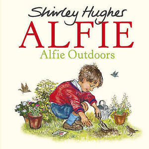 HUGHES,SHIRLEY-ALFIE OUTDOORS  BOOK NEW