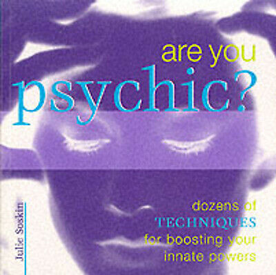 Are you psychic?: dozens of techniques for boosting your innate powers by Julie