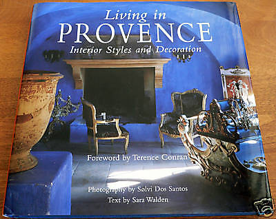 LIVING IN PROVENCE: Land-locked STYLES AND DECORATION