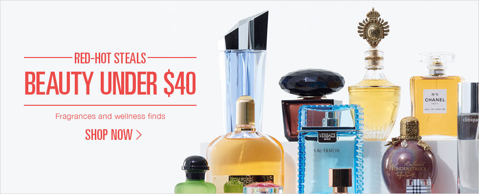 Red-Hot Steals | Beauty Under $40 | Fragrances and wellness finds | Shop now