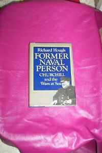 Former Naval Person Churchill and the War at Sea Richard Hough
