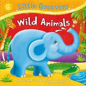 Wild Animals (Little Groovers), Sophie Giles, Very Good Book