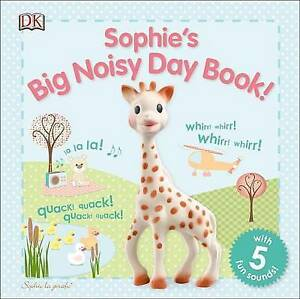 Sophie La Girafe: Sophie's Big Noisy Day Book! By DK Publishing