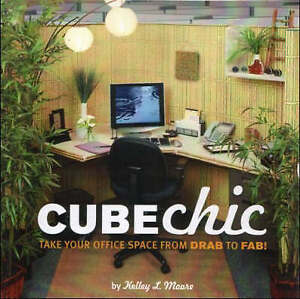 Cube Chic: Take Your Office Space from Drab to F, Moore, Kelley, New