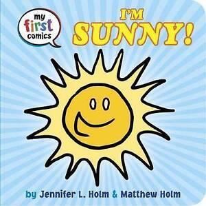 I'm Sunny!: My First Comics, Jennifer L. Holm, Matthew Holm, New Book