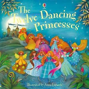 The-Twelve-Dancing-Princesses-Usborne-Picture-Book-Brand-New-P-B-R-R-P-4-99