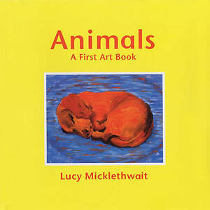 Animals: A First Art Book,Micklethwait, Lucy,Acceptable Book mon0000045566