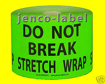 Dn3507g 500 3x5 Do Not Break Stretch Wrap Labelsticker