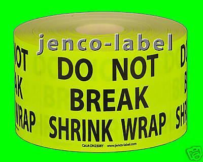 Dn2308y 500 2x3 Do Not Break Stretch Wrap Labelsticker