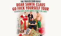 Trailer Park Boys - Go F#ck Yourself Tour Tickets