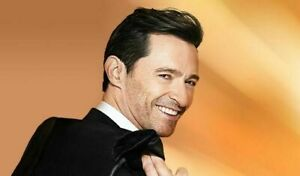 Hugh Jackman: The Man The Music The Show Tuesday June 25th
