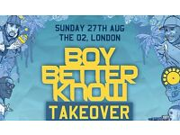 BOY BETTER KNOW TAKEOVER x 2 - VIP TICKETS 02 ARENA LONDON SUNDAY 27th AUGUST 2017