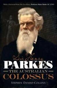 Sir Henry Parkes The Australian Colossus By Stephen Dando-Collins Watson North Canberra Preview