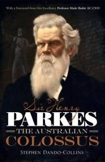 Sir Henry Parkes The Australian Colossus By Stephen Dando-Collins