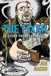 The Fixer: A Story from Sarajevo By Joe Sacco