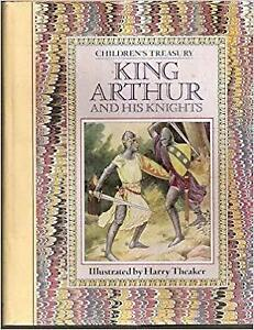 King Arthur and His Knights (Children's Treasury Series)