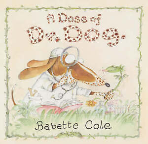 """""""VERY GOOD"""" Cole, Babette, A Dose of Dr Dog, Book"""