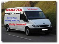 Man and van happy to help.Save Your Money With Us