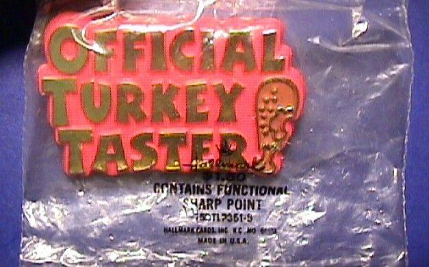 Hallmark PIN Thanksgiving Vintage OFFICIAL TURKEY TASTER Holiday Brooch NEW MIP