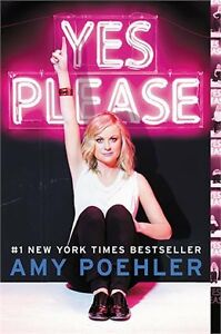Yes Please by Amy Poehler (Hardcover)