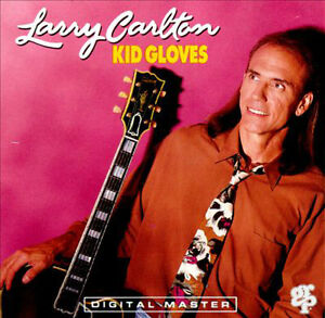 Larry Carlton -Kid Gloves cd
