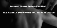 CERTIFIED PERSONAL FITNESS TRAINER FOR HIRE!