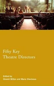 Fifty Key Theatre Directors (Routledge) *BRAND NEW*