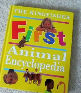 The KINGFISHER FIRST ANIMAL Encyclopedia
