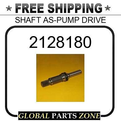 2128180 - SHAFT AS-PUMP DRIVE  for Caterpillar (CAT)