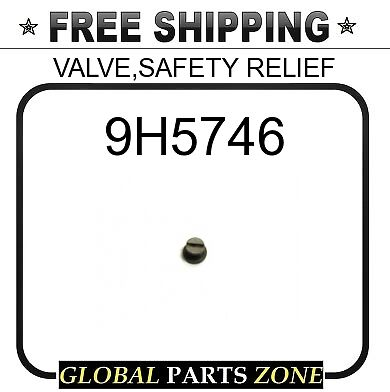 9H5746 - VALVE,SAFETY RELIEF  for Caterpillar (CAT)