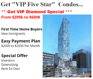VIP Five Star Condos From $299k to $600K !