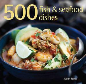 500-Fish-amp-Seafood-Dishes-by-Judith-M-Fertig-Hardback-2011