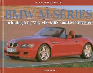 Bmw M-Series: Including M1, M3, M5, M635 and m Roadster : A Collector's Guide C